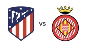 AtleticoMadrid_vs_GironaFC